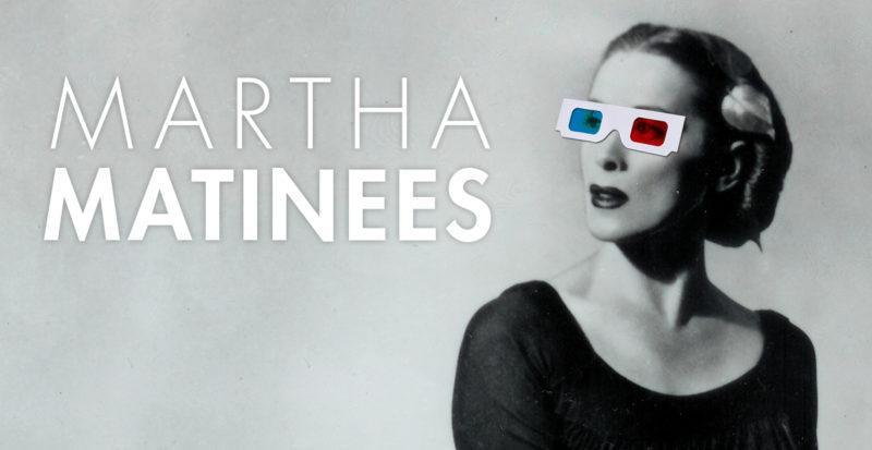 Martha Matinees